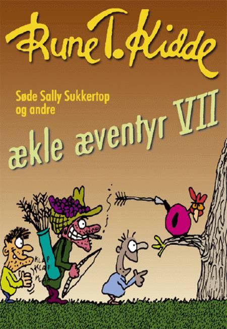 Søde Sally Sukkertop og andre ækle æventyr 7 af Rune T. Kidde