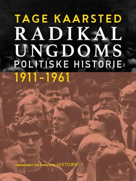 Radikal Ungdoms politiske historie 1911-1961 af Tage Kaarsted