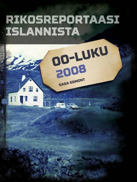 Rikosreportaasi Islannista 2008 af Eri Tekijöitä