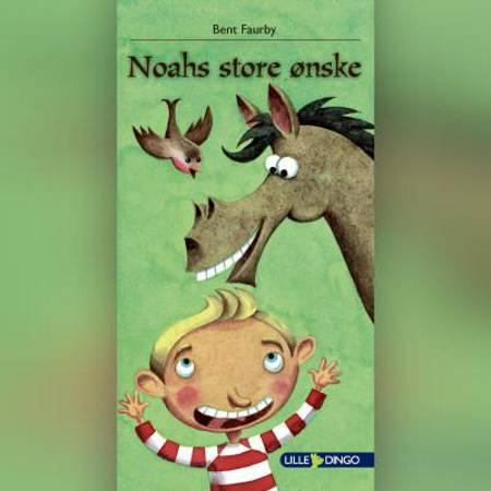 Noahs store ønske af Bent Faurby