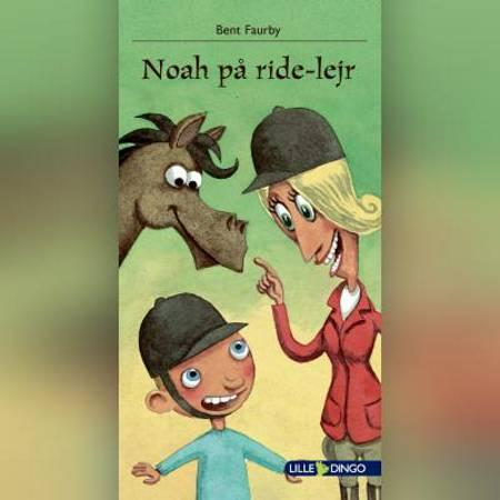Noah på ridelejr af Bent Faurby