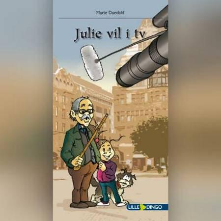 Julie vil i tv af Marie Duedahl