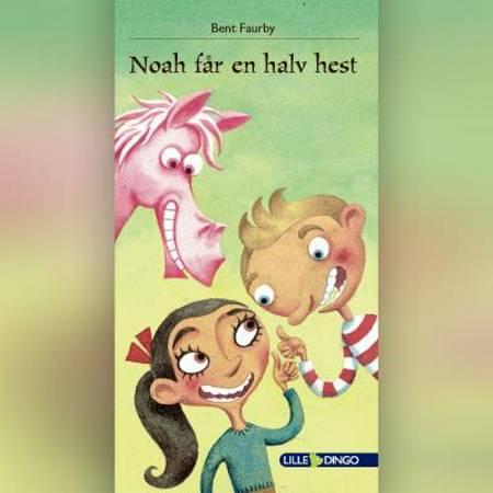 Noah får en halv hest af Bent Faurby