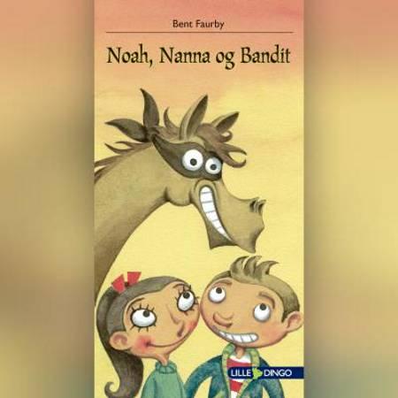 Noah, Nanna og Bandit af Bent Faurby