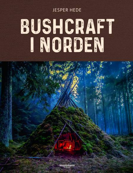 Bushcraft i Norden af Jesper Hede