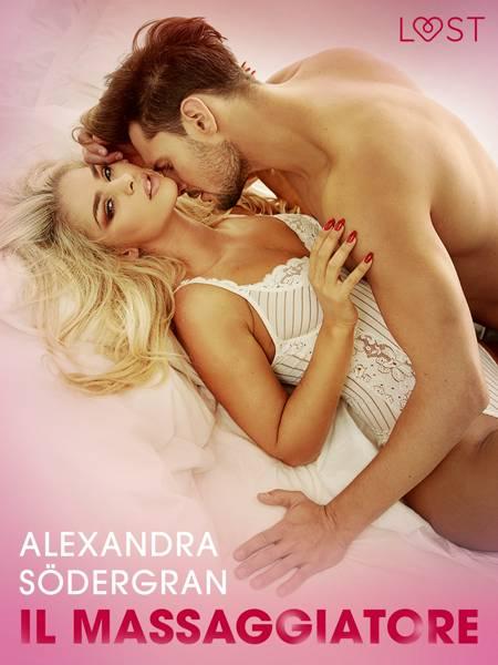 Il massaggiatore - Racconto erotico af Alexandra Södergran