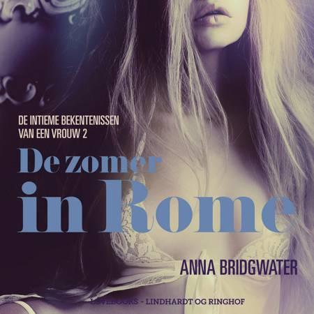 De zomer in Rome - de intieme bekentenissen van een vrouw 2 - erotisch verhaal af Anna Bridgwater