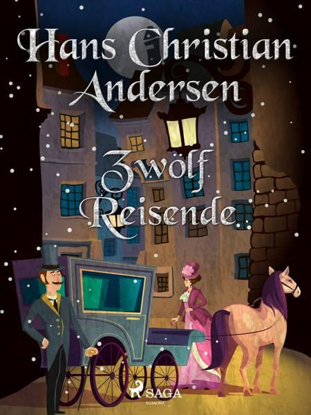 Zwölf Reisende af H.C. Andersen