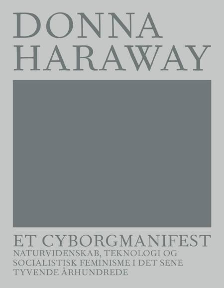 ET CYBORGMANIFEST af Donna Haraway