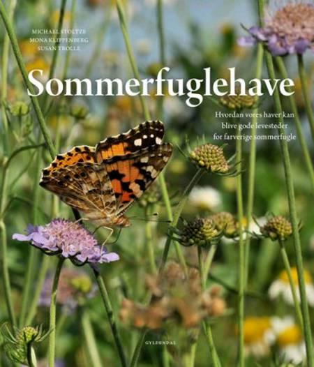 Sommerfuglehave af Michael Stoltze, Susan Trolle og Mona Klippenberg
