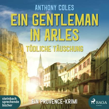 Ein Gentleman in Arles - Tödliche Täuschung (Peter-Smith-Reihe 3) af Anthony Coles