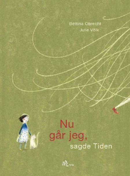 Nu går jeg, sagde Tiden af Bettina Obrecht og Julie Völk