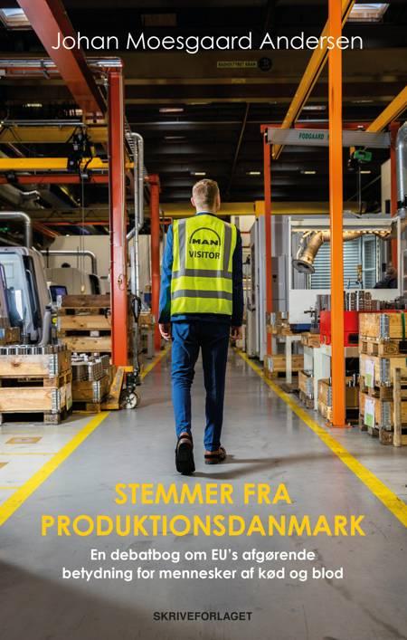 Stemmer fra Produktionsdanmark af Johan Moesgaard Andersen
