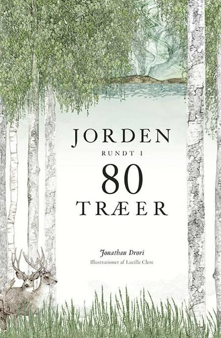 Jorden rundt i 80 træer af Jonathan Drori