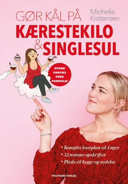 Gør kål på kærestekilo & singlesul af Michelle Kristensen