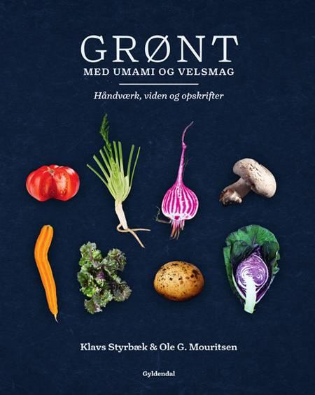 Grønt med umami og velsmag af Ole G. Mouritsen, Klavs Styrbæk og Jonas Drotner Mouritsen
