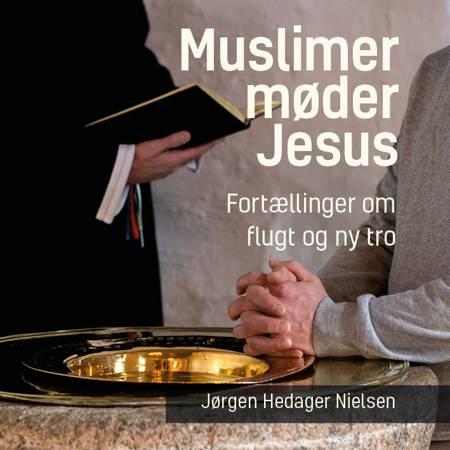 Muslimer møder Jesus af Jørgen Hedager Nielsen