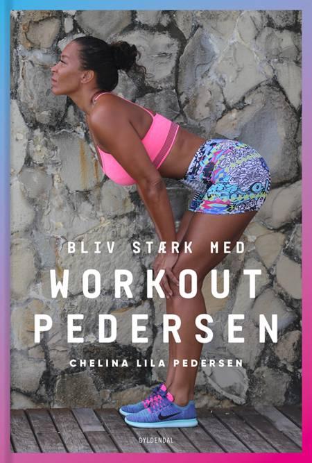 Bliv stærk med Workout Pedersen af Chelina Lila Pedersen