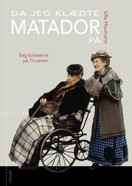 Da jeg klædte Matador på af Ulla Houmann
