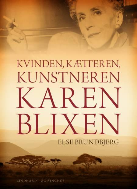 Kvinden, kætteren, kunstneren Karen Blixen af Else Brundbjerg