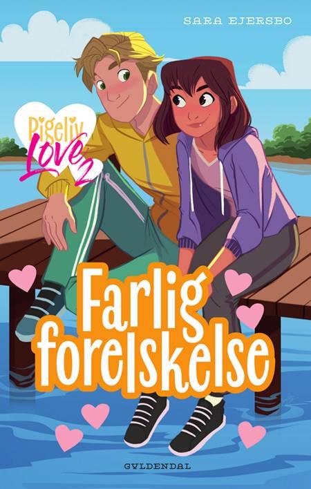 Pigeliv LOVE 2 - Farlig forelskelse af Sara Ejersbo Frederiksen