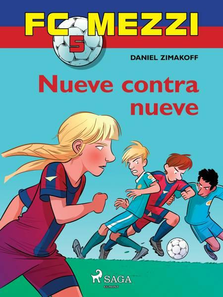 FC Mezzi 5: Nueve contra nueve af Daniel Zimakoff