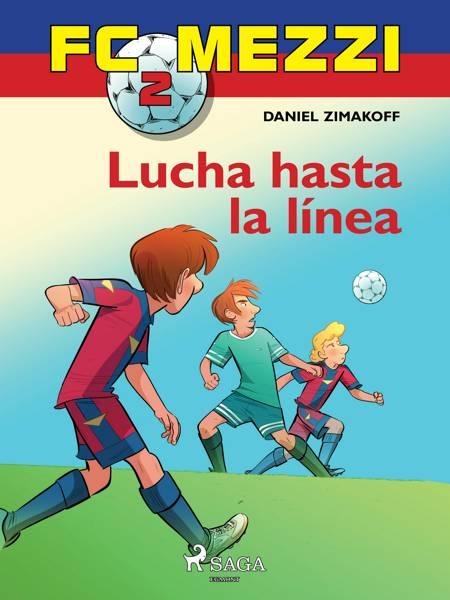 FC Mezzi 2: Lucha hasta la línea af Daniel Zimakoff