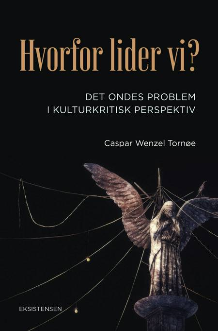 Hvorfor lider vi? af Caspar Wenzel Tornøe
