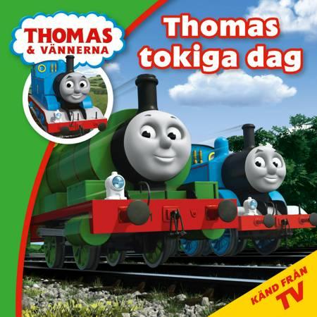 Thomas & vännerna: Thomas tokiga dag af W. Awdry