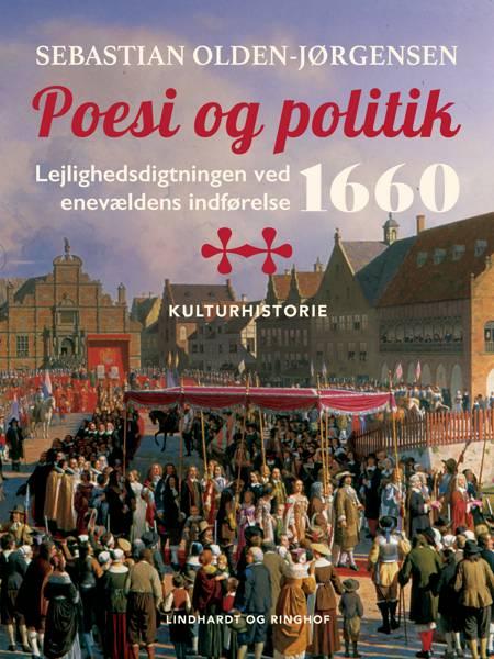 Poesi og politik. Lejlighedsdigtningen ved enevældens indførelse 1660 af Sebastian Olden-Jørgensen