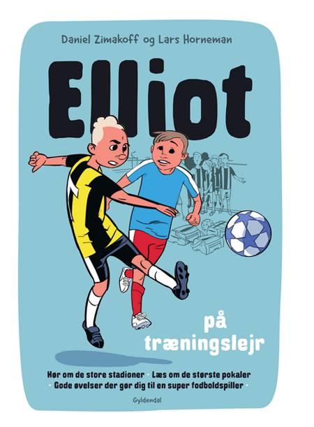 Elliot 2 - Elliot på træningslejr af Daniel Zimakoff