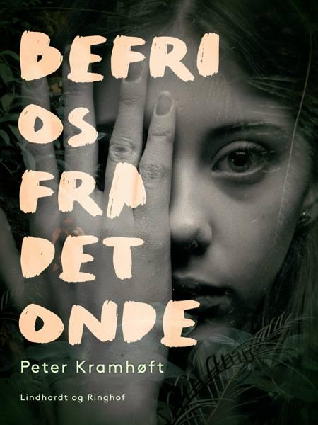 Befri os fra det onde af Peter Kramhøft