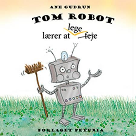 Tom Robot lærer at lege af Ane Gudrun