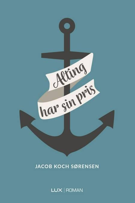 Alting har sin pris af Jacob Koch Sørensen
