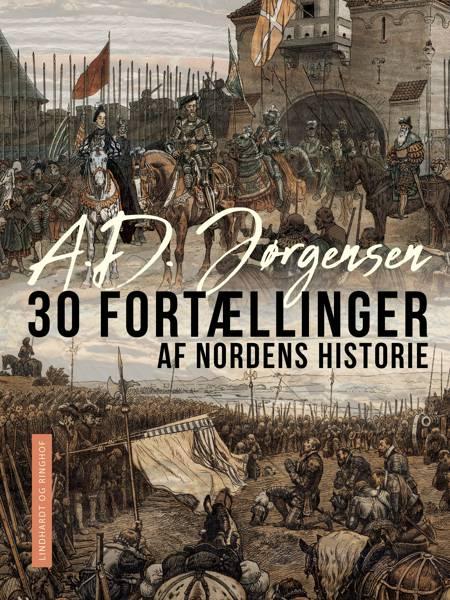 30 fortællinger af Nordens historie af A. D. Jørgensen