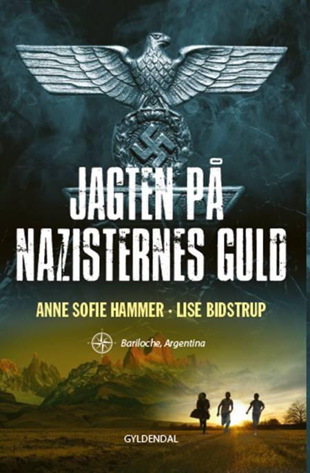 Jagten på nazisternes guld 1. af Lise Bidstrup og Anne Sofie Hammer