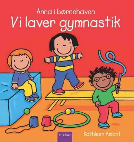 Anna i børnehaven - Vi laver gymnastik af Kathleen Amant