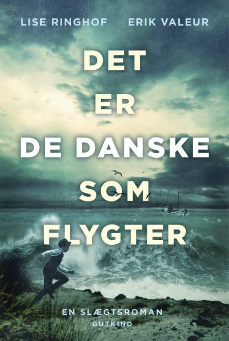 Det er de danske som flygter af Erik Valeur og Lise Ringhof