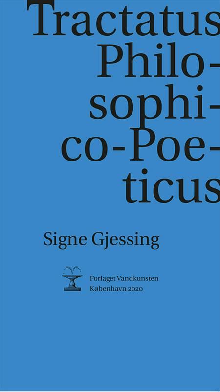 Tractatus Philosophico-Poeticus af Signe Gjessing