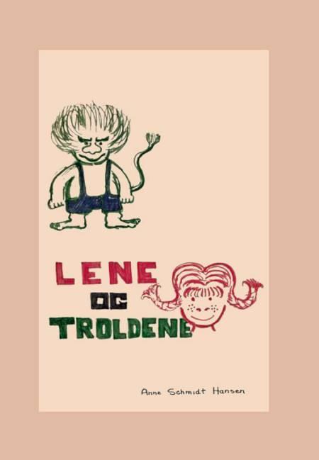 Lene og Troldene af Peter Schmidt Hansen og Anne Hansen
