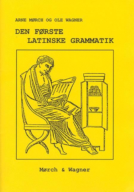 Den første latinske grammatik af Ole Wagner og Arne Mørch