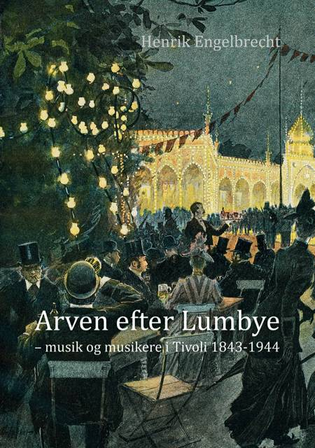 Arven efter Lumbye af Henrik Engelbrecht