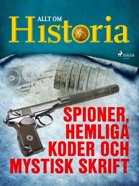 Spioner, hemliga koder och mystisk skrift af Allt Om Historia