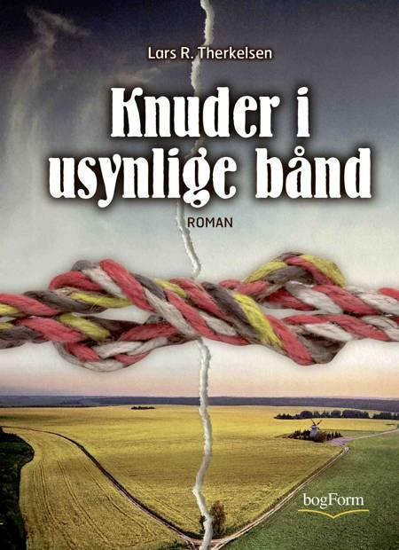 Knuder i usynlige bånd af Lars R. Therkelsen
