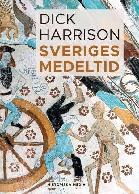 Sveriges medeltid af Dick Harrison