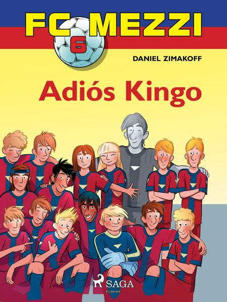 FC Mezzi 6: Adiós Kingo af Daniel Zimakoff