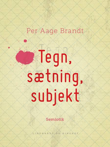 Tegn, sætning, subjekt af Per Aage Brandt