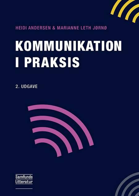 Kommunikation i praksis af Marianne Leth Jørnø og Heidi Andersen