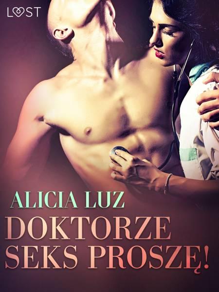 Doktorze seks proszę! - opowiadanie erotyczne af Alicia Luz