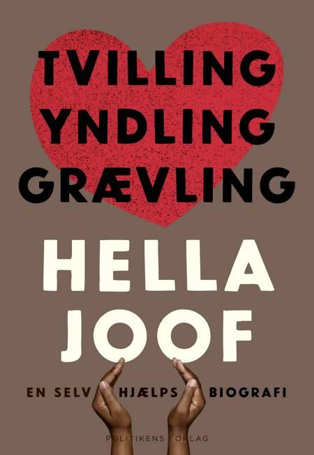 Tvilling, yndling, grævling - en selvhjælpsbiografi af Hella Joof